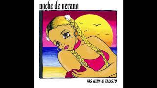 Ms Nina & Talisto   Noche De Verano