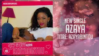 AZAYA   Azayabintou (New Audio 2019)