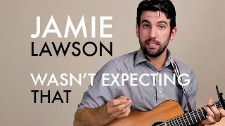 Jamie Lawson - Wasn't Expecting That (Guitar Lesson/Tutorial)