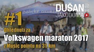 #1 Ohlédnutí za Volkswagen maraton 2017 z Music pointu na 31. km