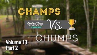 Champs vs. Chumps Vol. 11 - Part 2