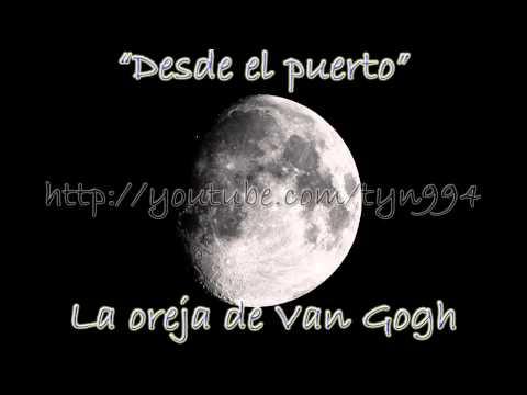 Desde el puerto - La oreja de Van Gogh (Audio HD)