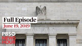 PBS NewsHour live show June 19, 2019