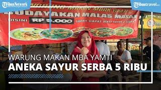 Warung Makan Mbak Yamti di Solo, Aneka Sayur Serba Rp5 Ribu yang Tak Pernah Sepi Pembeli