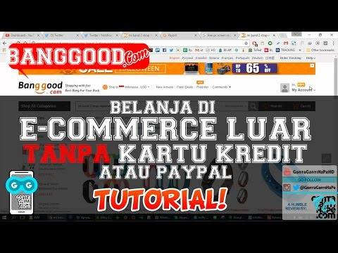 Video Tutorial Belanja di e-Commerce Luar Negeri TANPA Kartu Kredit atau Paypal - Banggood.com