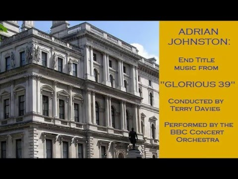 Adrian Johnston: Music From Glorious 39 (2009)