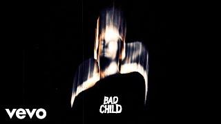 BAD CHILD   BAD CHILD (Audio)