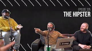 The Joe Budden Podcast - The Hipster