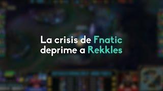 Ni Rekkles ni Fnatic están pasando por su mejor momento