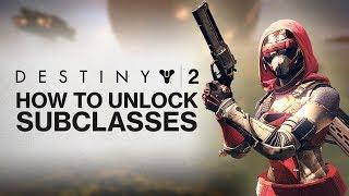DESTINY 2: How To Unlock New Subclasses in Destiny 2! (Titan, Hunter, and Warlock!)