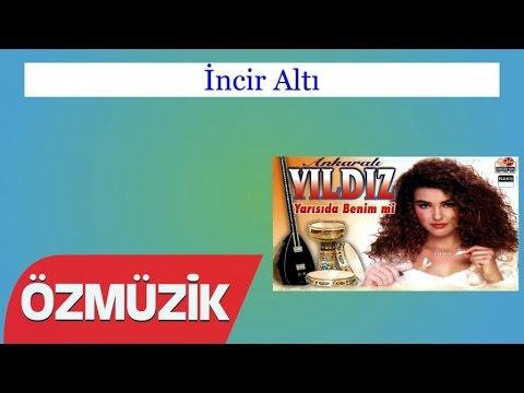 İncir Altı - Ankaralı Yıldız (Official Video)
