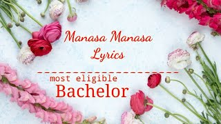Manasa manasa song lyrics ||  most eligible bachelor|| Akhil|| sid sriram ||