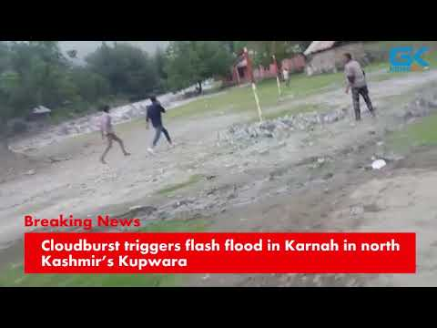 Cloudburst triggers flash flood in Karnah in north Kashmir's Kupwara