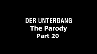 Der Untergang: The Parody - Part 20