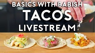 Tacos | Basics with Babish Live