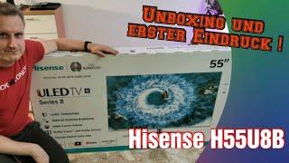 Unboxing und Ersteindruck Hisense H55U8B