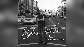 Randy Ryder You Are