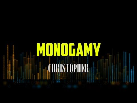 Christopher Monogamy Lyrics