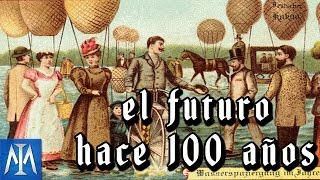 Cómo veían el futuro hace 100 años