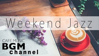 Weekend Jazz Mix   Relaxing Bossa Nova Music   Chill Out Cafe Jazz Hiphop Music