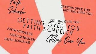Faith Schueler Getting Over You