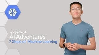 The 7 Steps of Machine Learning (AI Adventures)