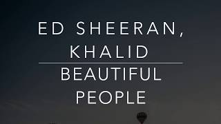 Ed Sheeran, Khalid   Beautiful People (LyricsTraduçãoLegendado)(HQ)
