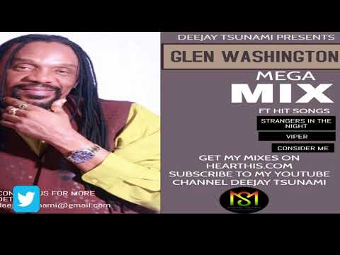 GLEN WASHINGTON MEGA MIX BY DEEJAY TSUNAMI