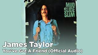 "Video thumbnail of ""James Taylor - You've Got A Friend (Official Audio)"""