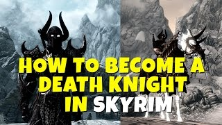 HOW TO BECOME A DEATH KNIGHT OF TAMRIEL - Skyrim Amazing Armor MOD