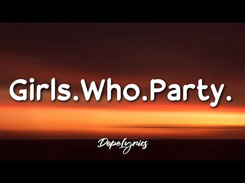 J.Dapper - Girls.Who.Party. (Lyrics) 🎵