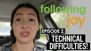 Dancing Joy Vlog: Following Joy - Ep2: Technical Difficulties!