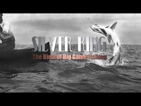 Silver King: The Birth of Big Game Fishing