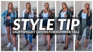 STYLE TIP LIGHTWEIGHT LAYERS FOR LATE SUMMER EARLY FALL | SUMMER OUTFITS | #fashiontips #howtostyle