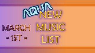 Aqua's New Music List [March - 1st]
