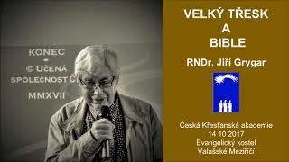 Velký třesk a Bible - Grygar 14 10 2017