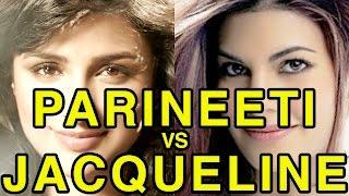 For The Win: Parineeti Chopra vs Jacqueline Fernandez