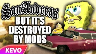 GTA San Andreas but it's destroyed by mods