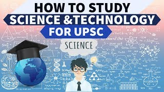 How to study Science and Technology for UPSC / IAS