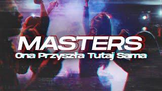 Kadr z teledysku Ona przyszła tutaj sama tekst piosenki Masters