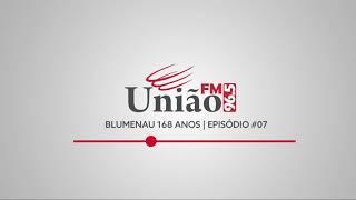 Blumenau 168 anos | Episódio 07