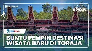 Wisata Baru di Toraja Utara, Buntu Pempin Sajikan Rumah Tongkonan hingga Batu Simbuang