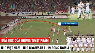 U19 Việt Nam - U19 Myanmar   Bữa tiệc của những Tuyệt Phẩm, coi lại vẫn Nổi Da Gà   Khán Đài Online