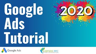 Google Ads Tutorial 2020 - Step-By-Step Google AdWords Tutorial for Search Campaigns