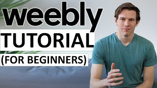 Weebly Tutorial for Beginners (2021 Full Tutorial) - Easy Professional Website