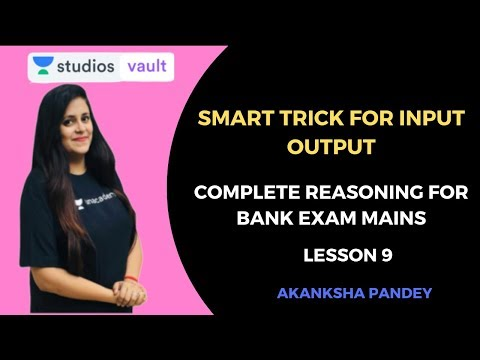 L9: Smart Trick For Input Output | Complete Reasoning For Banking Mains | Akanksha Pandey