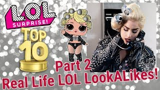 TOP 10 LOL SURPRISE DOLL REAL LIFE CELEBRITY LOOK ALIKE CONFETTI POP PART 2