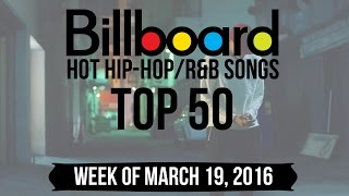 Top 50 - Billboard Hip-Hop/R&B Songs | Week of March 19, 2016 | Charts