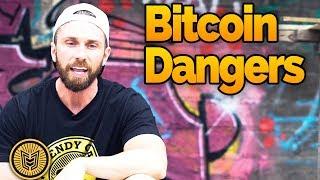 2017 Bitcoin Dangers