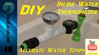 How To : DIY Inline Water Changer Thermometer   Accurate Water Temps
